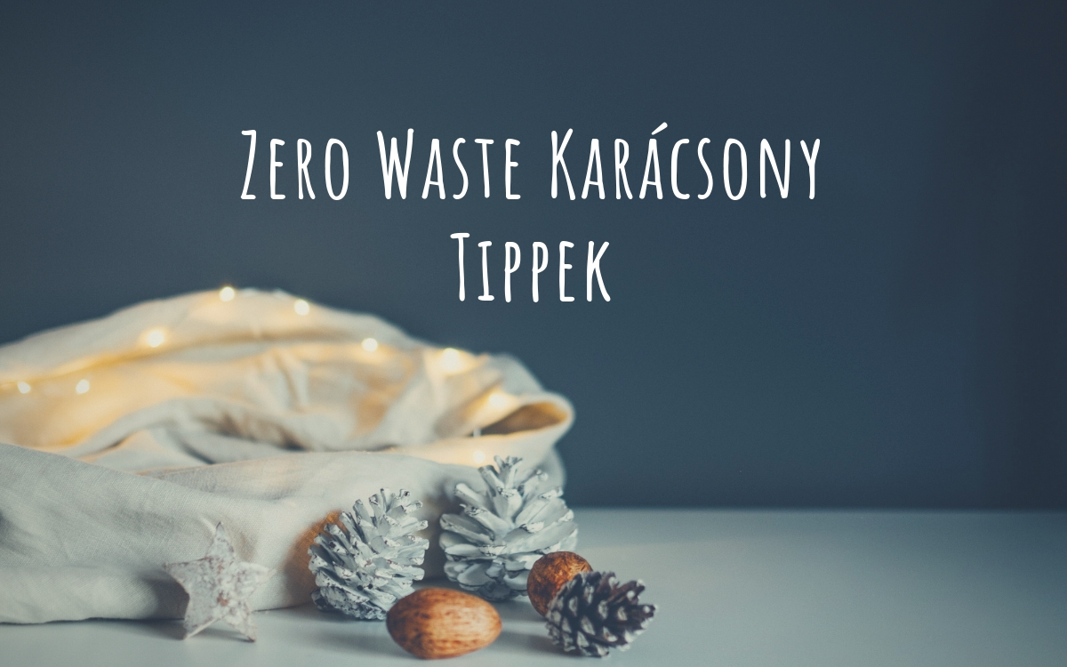 Zero Waste Karácsony Tippek