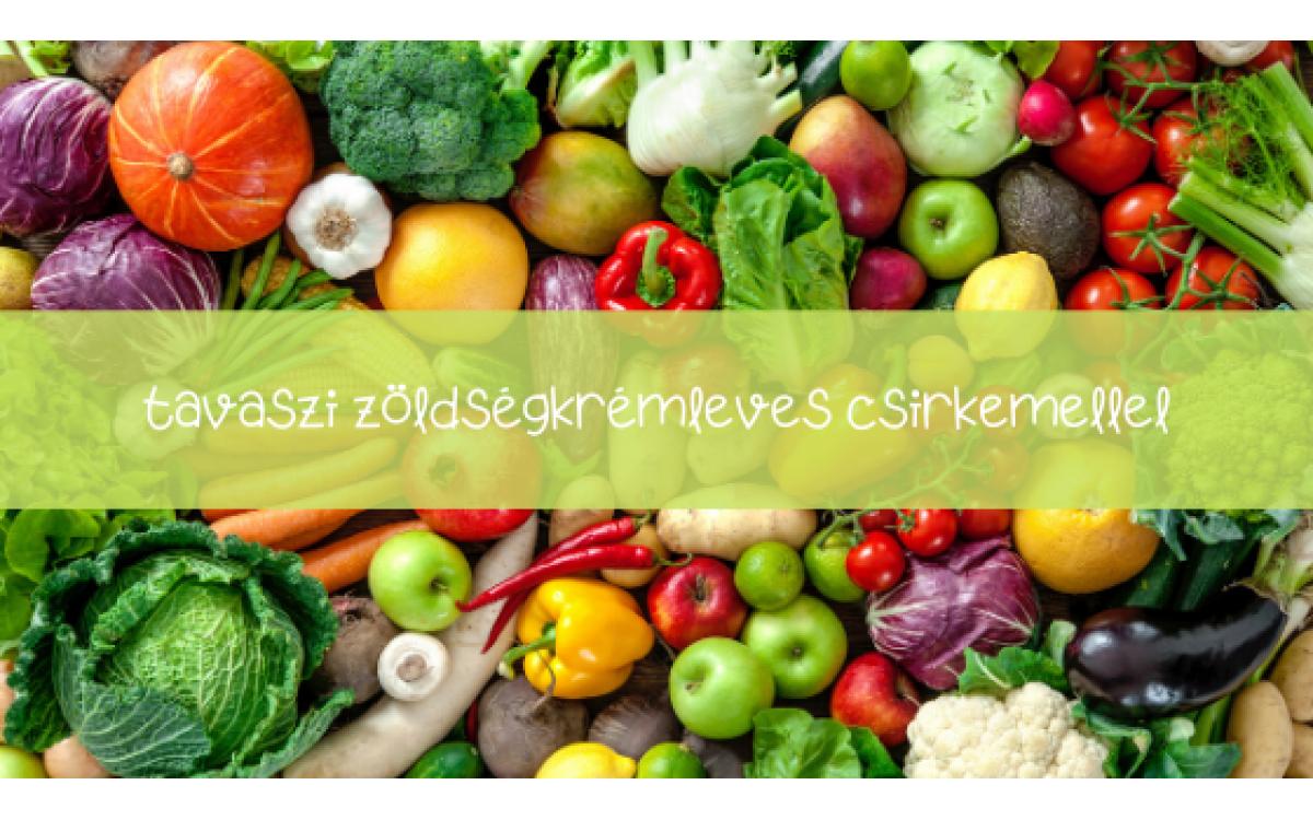 Tavaszi csirkemelles zöldségkrémleves recept