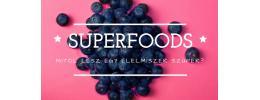 Szuperélelmiszerek – mitől lesz egy élelmiszer szuper?