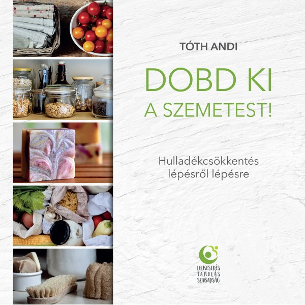 Andi Tóth - Dobd ki a szemetest! *** out of stock ***
